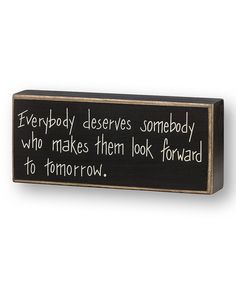 Another great find on #zulily! 'Everybody Deserves Somebody' Box Sign by Collins #zulilyfinds