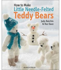 How To Make Little Needle Felted Bears