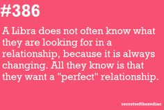 "#386 A Libra wants a ""perfect"" relationship ~~ even though they may not know what that is exactly!  LOL!!  TRUE!!"