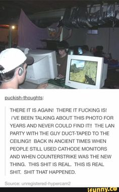 I did lan parties and this very well could be a thing that happened