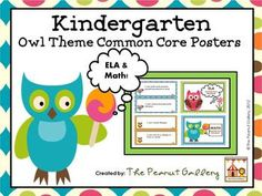 "Your kindergarten students will want to read ""OWL"" about the Common Core Standards with these colorful owl theme posters. ELA and math standards are included as well as standards headers. Each standard is written in language your students will understand with an ""I can..."" statement. ($)"