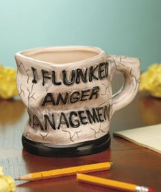 I flunked anger management  coffee Mugs $5.95 at www.lakeside.com