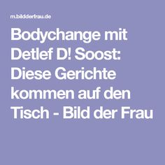 Bodychange mit Detlef D! Soost: Diese Gerichte kommen auf den Tisch  - Bild der Frau