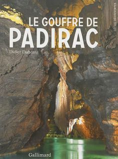 The Padirac Chasm or Gouffre de Padirac is a cave located near ...