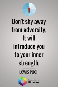 """Don't shy away from adversity - it will introduce you to your inner strength."" #quote #QOTD http://bit.ly/1r55LGC"