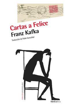 'Cartas a Felice', de Franz Kafka.
