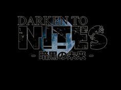 DARKEN TO NITES - 暗黒の未来 -