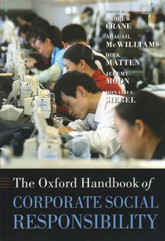 The Oxford handbook of corporate social responsibility / edited by Andrew Crane ... [et al.]