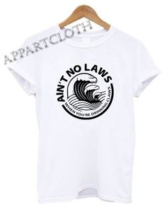 Ain& No Laws White Claws Funny Graphic Tees Funny Graphic Tees, Funny Tee Shirts, T Shirt, Funny America Shirts, Shirt Price, Shirts With Sayings, Claws, Shirt Designs, Funny Quotes