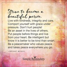 """""""Strive to become a beautiful person"""" by Bryant McGill"""