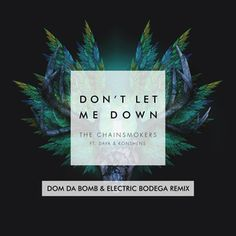 💗💘💝💞   Don't Let Me Down - #DomDaBomb & #ElectricBodega Remix, a song by #TheChainsmokers featuring #Daya  #Konshens Dom Da Bomb #ElectricBodega on #Spotify 👄👅💋❤✊👊👌✌👋😎😜😱😠😨😈 #Infectedbymusic #FeelTheVibe #goodvibes #TheBeat #EDM #ElectroHouse #ProgressiveHouse #Pop #SynthPop #Electronic #HipHop #Trap #DanceHall #SocaMusic #ElektroMusic #GoodMusic #MusicIsLife #EnjoyLife 💓💔💕💖