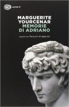 Amazon.it: Memorie di Adriano. Seguite da Taccuini di appunti - Marguerite Yourcenar, L. Storoni Mazzolani - Libri