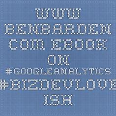 www.benbarden.com ebook on #googleanalytics #bizdevlove ish Google Analytics, Getting Bored, Ebooks, Coding, Writing, Being A Writer, Programming