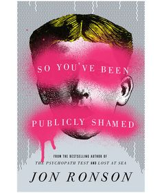 So You've Been Publicly Shamed, by Jon Ronson | A great read can be transformative—and may even change the way you think about your life. These books, chosen by RS staffers, are so powerful, you'll want to read them again—and share them with your friends.