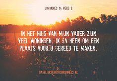 Johannes 14:2 In het huis van Mijn Vader zijn veel woningen. Ik ga heen om een plaats voor u gereed te maken. Johannes 14:2  #Hemel, #Jezus, #Hemelvaart  https://www.dagelijksebroodkruimels.nl/johannes-14-2-2/