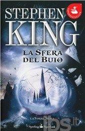 La sfera nel buio. La torre nera. Vol. 4, Stephen King