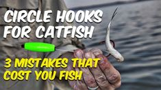These 3 common mistakes with circle hooks will cost you catfish. Learn to choose and use circle hooks the right way and you'll catch more catfish. Catfish Rigs, Catfish Bait, Catfish Fishing, Bass Fishing Lures, Gone Fishing, Best Fishing, Kayak Fishing, Carp Fishing, Fishing Tackle