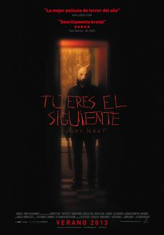 """""""A mi tambien me Gusta El Cine De Terror""""  TÚ ERES EL SIGUIENTE (2013)"""