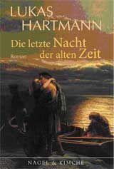 Lukas Hartmann - Schweizer Schriftsteller - Die letzte Nacht der alten Zeit
