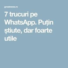 7 trucuri pe WhatsApp. Puțin știute, dar foarte utile Calculator, Good To Know, Einstein, Life Hacks, Health Fitness, App, Technology, Thoughts, Learning