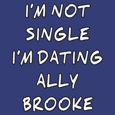 I'M DATING ALLY BROOKE FROM FIFTH HARMONY. THIS DESIGN AVAILABLE ON UNISEX T-SHIRT, STICKER, PHONE CASE, AND 20 OTHER PRODUCTS. CHECK THEM OUT HARMONIZER.