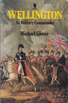 wellington as military commander - Google Search