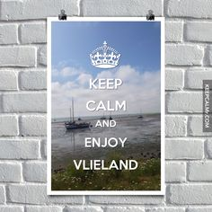 Keep calm and enjoy Vlieland