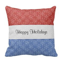 Patriotic Christmas Snowflakes Pillows ............This design features a red, white and blue background with white snowflakes. The TEXT can be customized with your own saying. This design is a good way to honor family members who may be away in the armed forces. Other times, is a great way to recognize the sacrifices made by veterans. Some love the patriotic Christmas because it stands as a symbol of their love for their country.