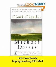 Cloud Chamber A Novel (9780684835358) Michael Dorris , ISBN-10: 0684835355  , ISBN-13: 978-0684835358 ,  , tutorials , pdf , ebook , torrent , downloads , rapidshare , filesonic , hotfile , megaupload , fileserve