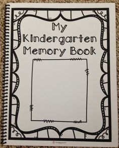Kindergarten Memory Book: 32 pages (blackline) to create a special treasure for students and their parents!  $