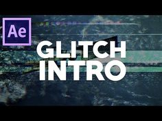 How To Make A Glitch Intro - After Effects Tutorial - YouTube