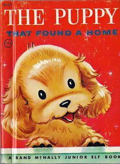 The Puppy That Found A Home, written by Sally Francis, Illustrated by Dorothy Grider  Rand McNally Elf Book, 1957