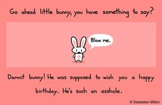 Bunny Doesn't Wish You a Happy Birthday by *sebreg on deviantART