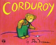 """'You must be a friend,' said Corduroy. 'I've always wanted a friend.' 'Me too,' said Lisa, and gave him a big hug."" Today marks the birthday of Don Freeman (1908 - 1978), writer and illustrator of more than 20 children's books. He is best known for his publication of Corduroy."