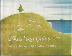 It's pretty much my life ambition to be Miss Rumphius. Just so everybody knows.