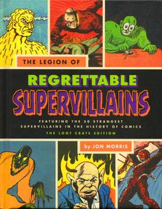 The Legion of Regrettable Supervillains: Exclusive Rare Loot Crate Edition Book