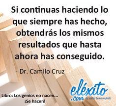 Frases, Motivacíon, éxito, Liderazgo, Libros, Sueños, Multinivel, Negocios, Liderazgo. Los genios no nacen...¡SE HACEN!  Autor: Camilo Cruz