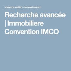 Recherche avancée | Immobiliere Convention IMCO