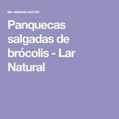 Panquecas salgadas de brócolis - Lar Natural