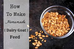 How To Make Homemade Dairy Goat Feed