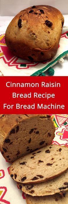 cinnamon raisin bread recipe + 5 other yummy recipes for bread machine