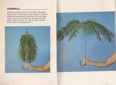 Palmbrella – 'portable sunshade with a tropical flair. Simulated fonds rustle in the breeze to remind you of carefree island life and relieve the tensions of the workaday world. A must for city-dwellers.' Philip Garner