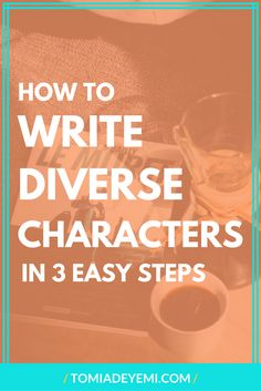 Want to write diverse characters, but don't know how? Click here to learn 3 easy tips that'll get you started today!