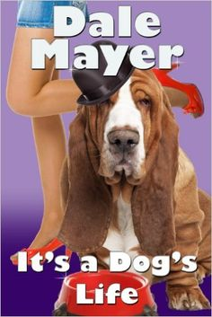 It's a Dog's Life (a romantic comedy with a canine sidekick), Dale Mayer, Pat Thomas - Amazon.com