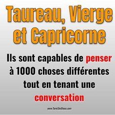 Taureau, Vierge et Capricorne sont capables de penser à 1000 choses différentes tout en tenant une #conversation. #horoscope #taureau #vierge #capricorne #intelligence