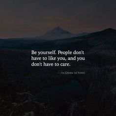 Positive Quotes : QUOTATION – Image : Quotes Of the day – Description Be yourself. Sharing is Power – Don't forget to share this quote ! Don't Care Quotes, Mood Quotes, True Quotes, Motivational Quotes, Inspirational Quotes, Qoutes, Dont Like Me Quotes, Quotes To Live By, People Dont Like Me
