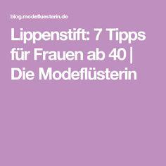 Lippenstift: 7 Tipps für Frauen ab 40 | Die Modeflüsterin