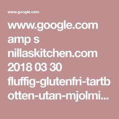 www.google.com amp s nillaskitchen.com 2018 03 30 fluffig-glutenfri-tartbotten-utan-mjolmix-och-vitt-socker amp