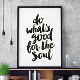 'Do What's Good For The Soul' Typography Print