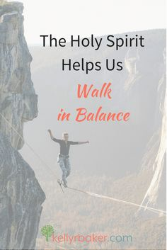 The Holy Spirit Helps Us Walk in Balance